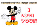 I remembered... I LOVE YOU